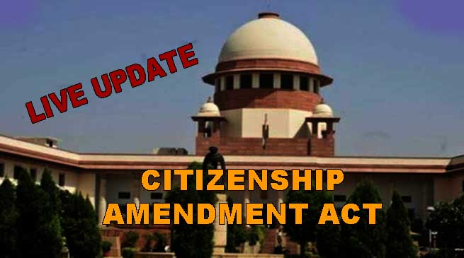 Hearing on CAA in Supreme Court- LIVE UPDATE