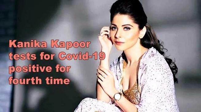 Coronavirus: Kanika Kapoor tests for Covid-19 positive for fourth time