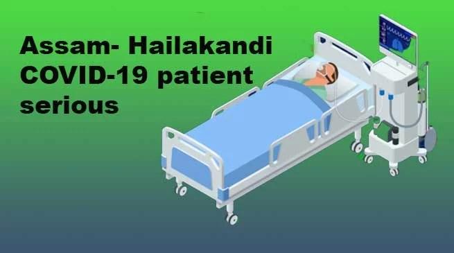 Coronavirus in Assam: Hailakandi COVID-19 patient serious