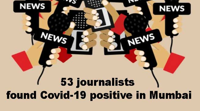 Coronavirus: 53 journalists found Covid-19 positive in Mumbai