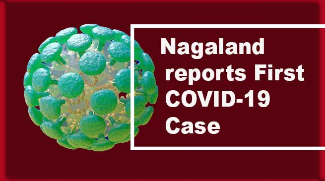Coronavirus: Nagaland reports its First COVID-19 Case
