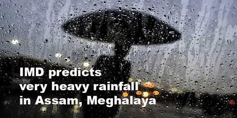 IMD predicts very heavy rainfall in Assam, Meghalaya