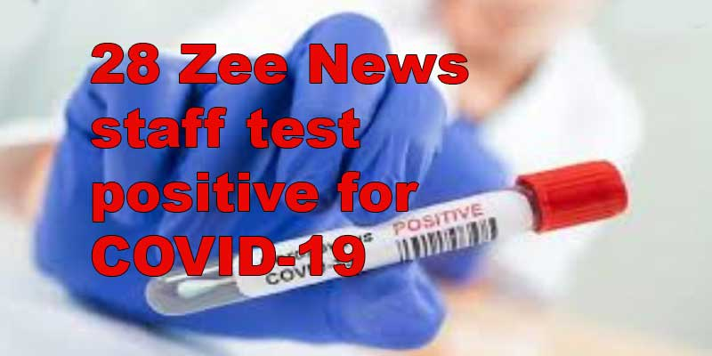 28 Zee News staff test positive for COVID-19