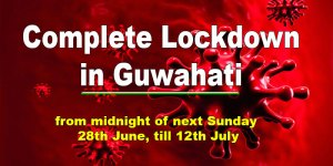Assam: Complete Lockdown in Guwahati from Sunday midnight