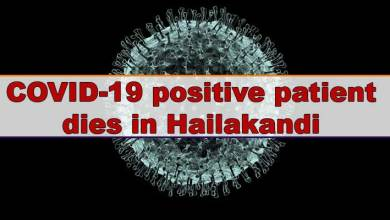 Assam- COVID-19 positive patient dies in Hailakandi, taking death toll to two in the district