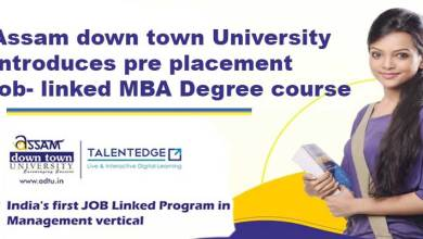 Assam down town University introduces pre placement job- linked MBA Degree course