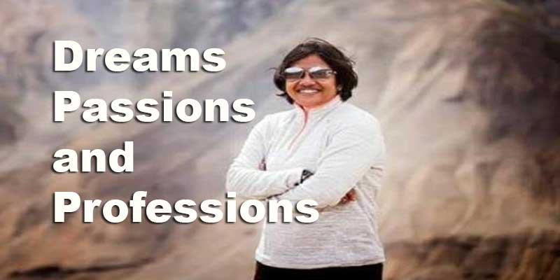 Assam: Dreams, Passions and Professions- Read the views of Ms. Maramee Das