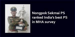Manipur: Nongpok Sekmai PS ranked India's best PS in MHA survey