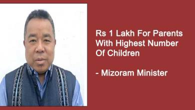 Mizoram: Rs 1 Lakh For Parents With Highest Number Of Children: Mizoram Minister