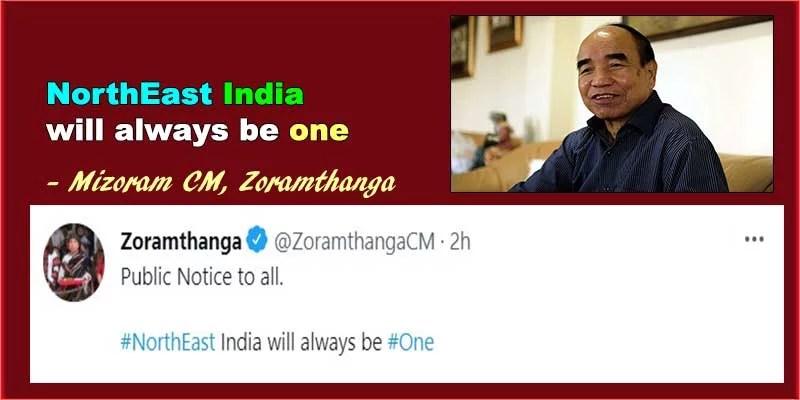"Mizoram CM Zoramthanga tweets ""Northeast India will always be one"""