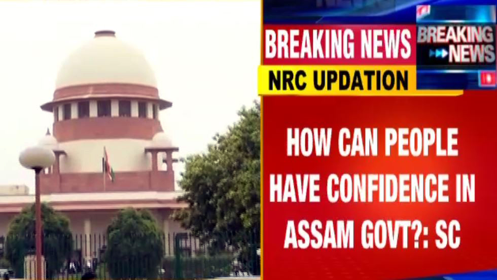 SC raps Assam govt over NRC; says it is creating confusion