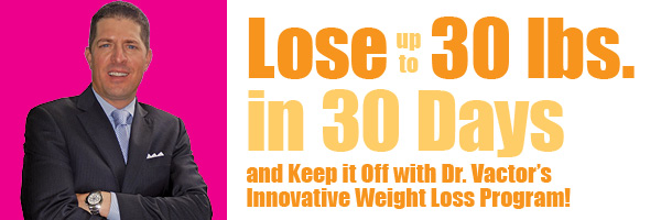 Lose 30 Lbs In 30 Days And Keep It Off With Dr Vactor S Innovative Weight Loss Program Northern Connection Magazine