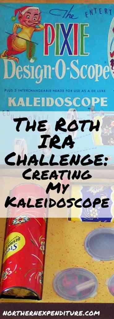 Roth Ira Challenge Creating my Kaleidoscope