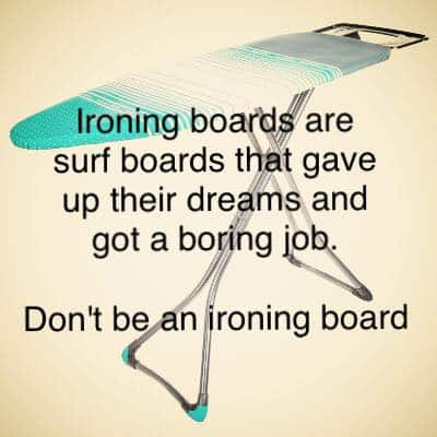 Ironing board gave up dreams