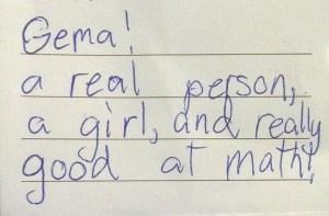 Gema! a real person, a girl, and really good at math!