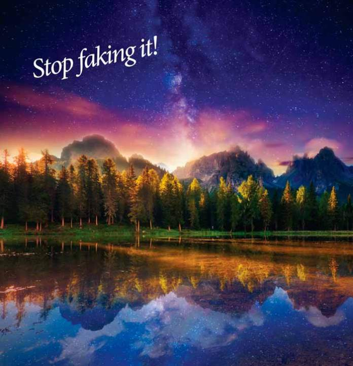 stop faking it