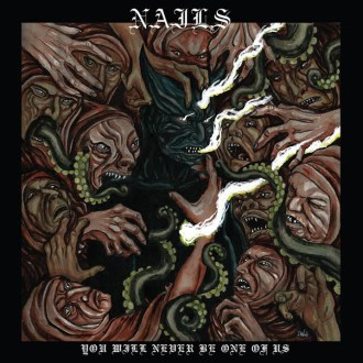 'You Will Never Be One of Us' by Nails, album review by Gregory Adams
