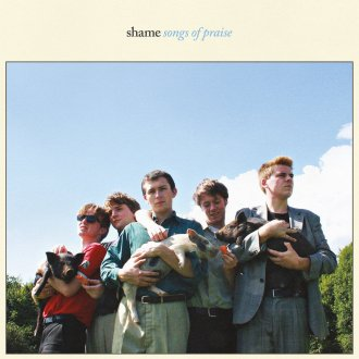 Northern Transmissions reviews 'Songs of Praise' by UK band Shame