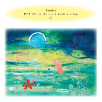 'Puff LP: In The Air Without Shape' by Bernice, review by Northern Transmissions