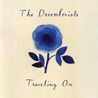 'Traveling On' by The Decemberists, album review by Stephan Boissonneault. The John Congleton produced EP is now out via Capitol Records