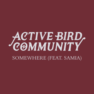 """""""Somewhere"""" by Active Bird Community featuring Samia. ABC, will be hitting the road with Charly Bliss and and Slothurst, starting January 17, in Madison, WI"""