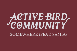 """Somewhere"" by Active Bird Community featuring Samia. ABC, will be hitting the road with Charly Bliss and and Slothurst, starting January 17, in Madison, WI"