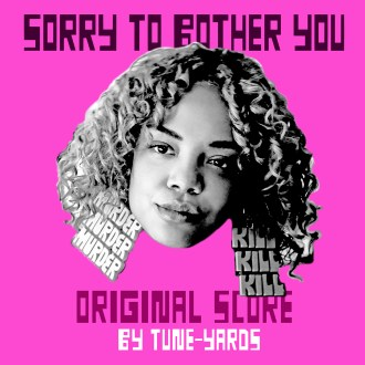 Tune-Yards, have released the original score for Boots Riley's acclaimed 2018 film Sorry To Bother You starring Lakeith Stanfield and Tessa Thompson