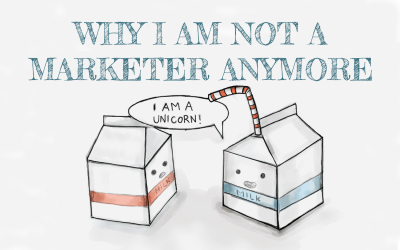 Why I Am Not A Marketer Anymore