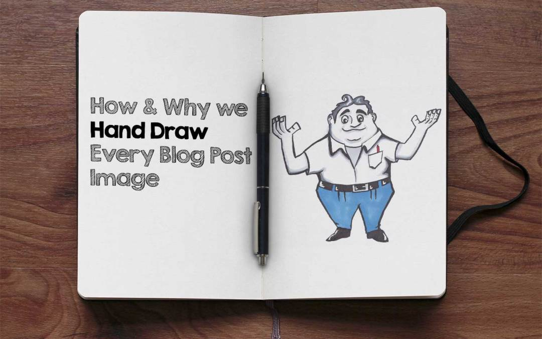 How and Why We Hand Draw Every Blog Post