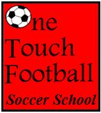 One Touch Football Soccer School