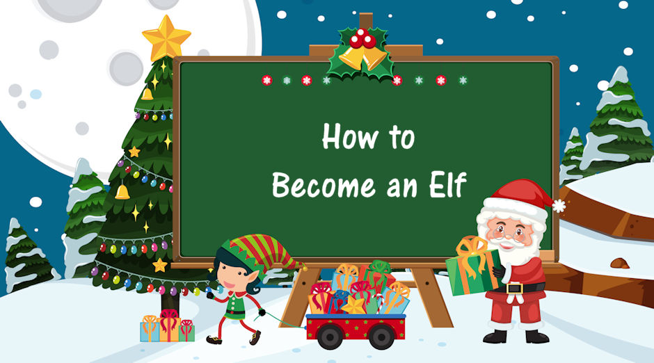 How to Become an Elf