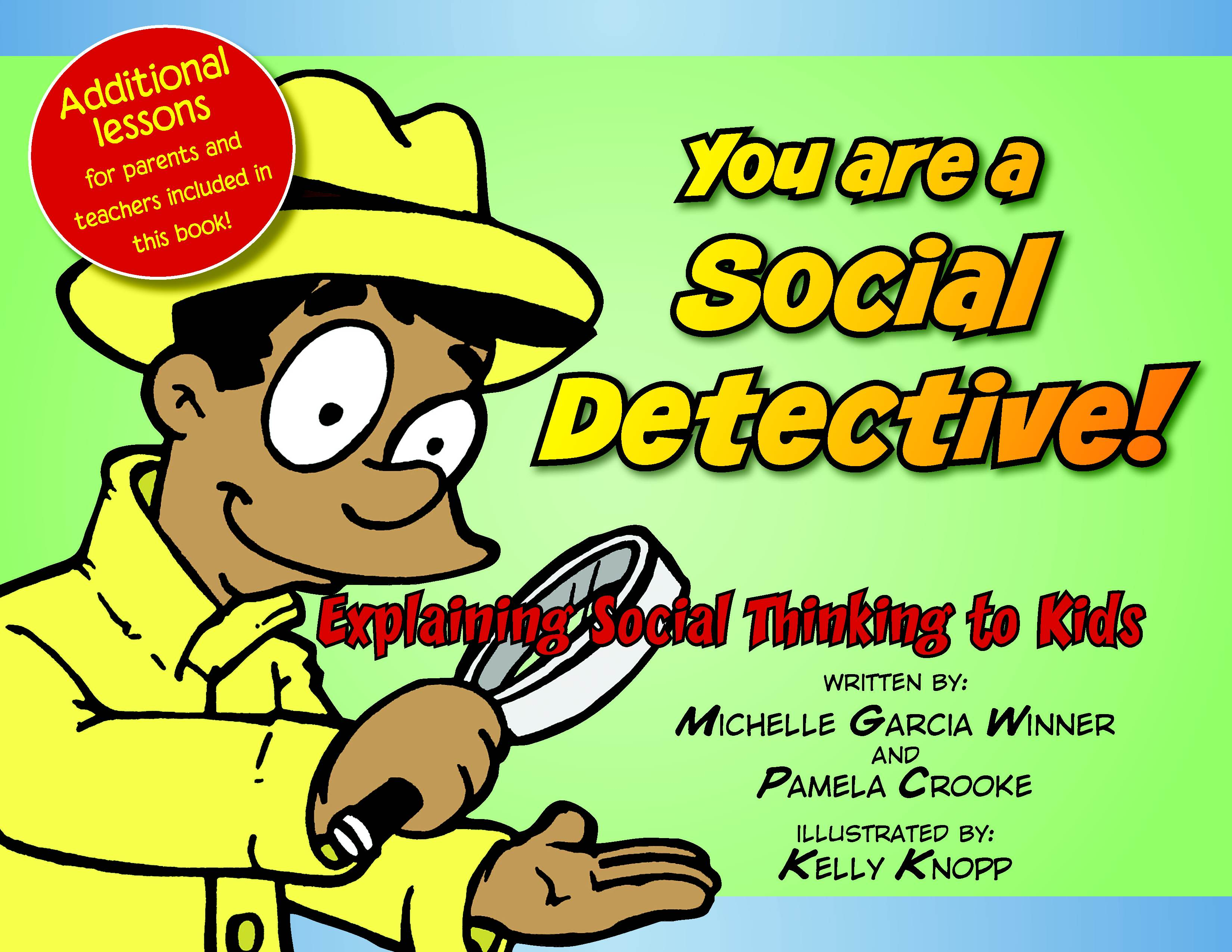 You Are A Social Detective Explaining Social Thinking To