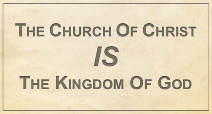 The Church of Christ is the Kingdom of God