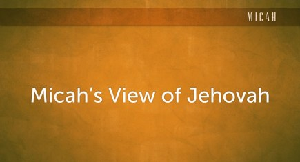 Micah's View of Jehovah