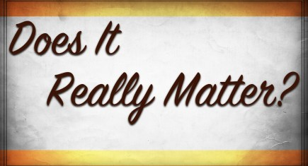does-it-really-matter