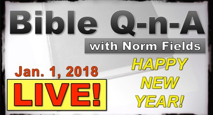 Bible Q-n-A LIVE for January 1, 2018