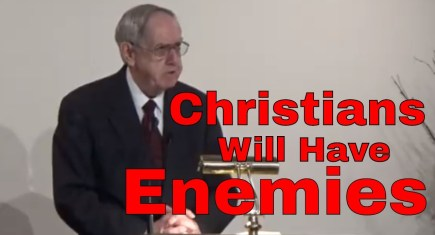 Christians Will Have Enemies – Frank Lyons