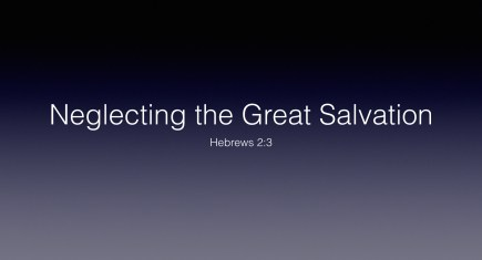 Neglecting the Great Salvation