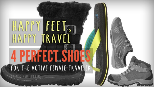 Happy Feet, Happy Travel: 4 Perfect Shoes for the Active Female Traveler on northtosouth.us