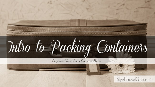 Intro to Packing Containers: Organize Your Carry-On in 4 Steps