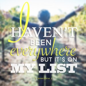 """I haven't been everywhere, but it's on my list"