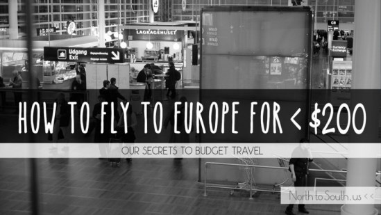 How to Fly from the U.S. to Europe for Under $200 [Budget Travel Secrets]