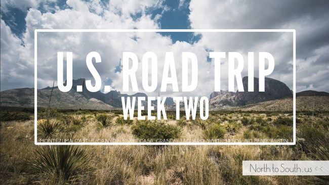 U.S. Road Trip Week Two: The American Southwest -- Arizona, New Mexico and Texas