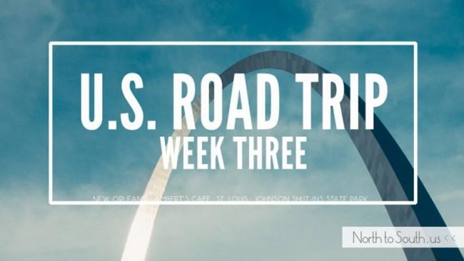 U.S. Road Trip Week Three