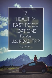 7 Healthy Fast Food Options for Your U.S. Road Trip