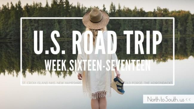 North to South U.S. road trip recap week sixteen-seventeen