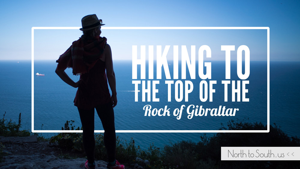 Hiking to the Top of the Rock of Gibraltar... all the way from Spain