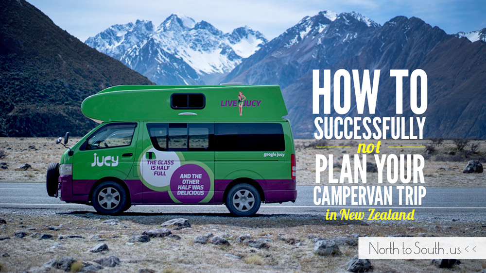 "How to Successfully ""Wing It"" on Your Campervan Trip in New Zealand, Plus Our 3-week ""Itinerary"""