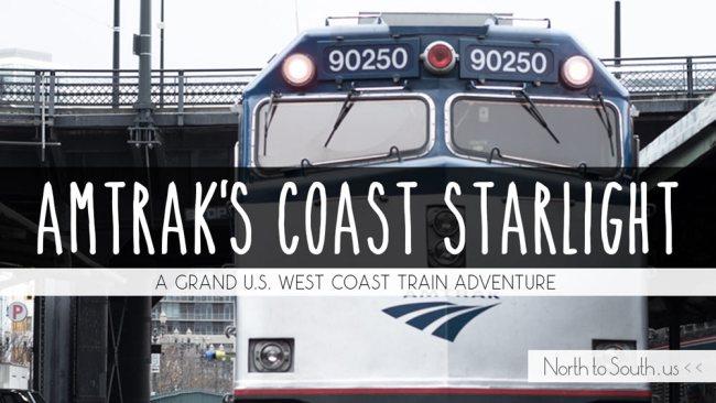 Amtrak's Coast Starlight: A Grand West Coast Train Adventure from LA to Seattle