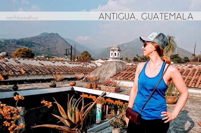 North to South's Year in Review 2019 | Antigua, Guatemala